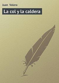 Juan Valera -La col y la caldera