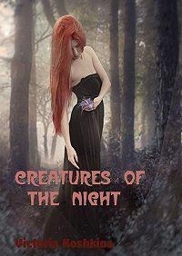 Viktoria Koshkina - Creatures ofthe night