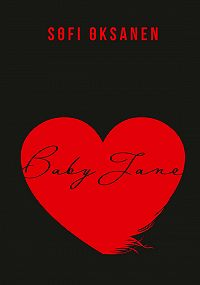 Sofi Oksanen -Baby Jane