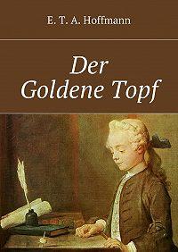 E. T. A. Hoffmann -Der GoldeneTopf