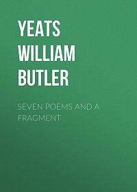 William Yeats -Seven Poems and a Fragment