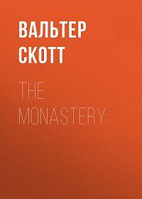 Вальтер Скотт -The Monastery