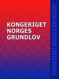 Norge -Kongeriget Norges Grundlov