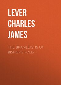 Charles Lever -The Bramleighs of Bishop's Folly