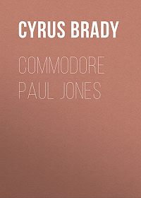 Cyrus Brady -Commodore Paul Jones