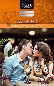 Jessica Hart -Mūsų meilės miestas