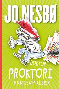 Jo Nesbø -Doktor Proktori puuksupulber