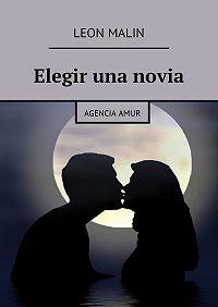 Leon Malin -Elegir una novia. AgenciaAmur