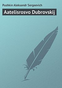 Aleksandr Sergeevich Pushkin -Aatelisrosvo Dubrovskij