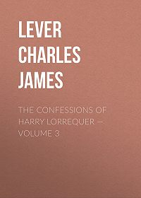 Charles Lever -The Confessions of Harry Lorrequer – Volume 3