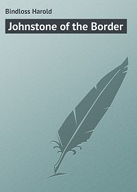 Harold Bindloss -Johnstone of the Border