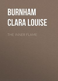 Clara Burnham -The Inner Flame