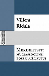 Villem Grünthal-Ridala -Merineitsit: muinaslooline poeem XX laulust