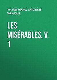 Lascelles Wraxall -Les Misérables, v. 1