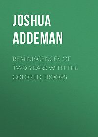 Joshua Addeman -Reminiscences of two years with the colored troops