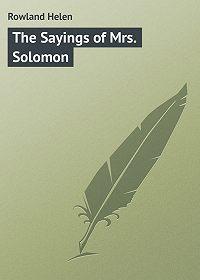 Helen Rowland -The Sayings of Mrs. Solomon