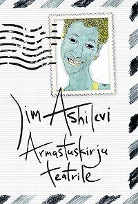 Jim Ashilevi -Armastuskirju teatrile