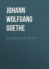 Johann Wolfgang -Iphigenie auf Tauris