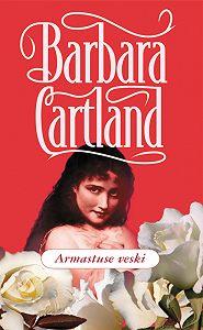 Barbara Cartland -Armastuse veski