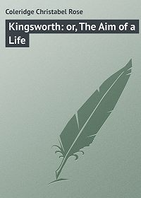 Christabel Coleridge -Kingsworth: or, The Aim of a Life