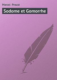 Marcel Proust - Sodome et Gomorrhe