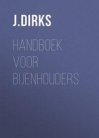 J. Dirks -Handboek voor Bijenhouders