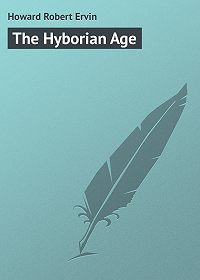 Robert Howard -The Hyborian Age