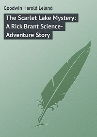 Harold Goodwin -The Scarlet Lake Mystery: A Rick Brant Science-Adventure Story