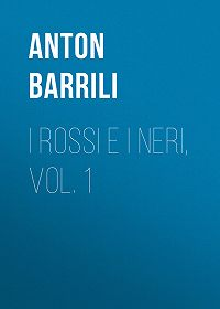 Anton Barrili -I rossi e i neri, vol. 1