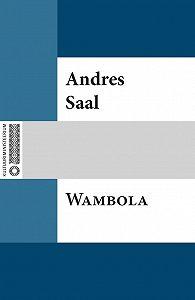 Andres Saal -Wambola