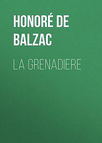 Honoré de -La Grenadiere