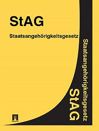 Deutschland -Staatsangehörigkeitsgesetz – StAG