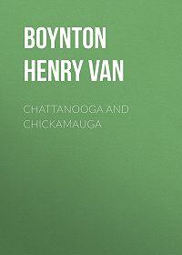 Henry Boynton -Chattanooga and Chickamauga