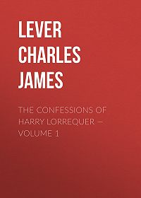 Charles Lever -The Confessions of Harry Lorrequer – Volume 1