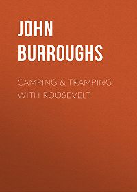John Burroughs -Camping & Tramping with Roosevelt