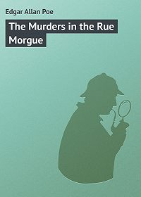Edgar Poe - The Murders in the Rue Morgue