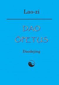 Lao-Zi  -Dao õpetus. Daodejing