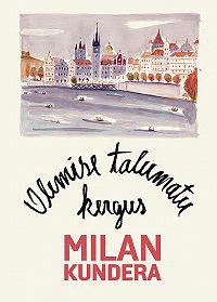 Milan Kundera -Olemise talumatu kergus