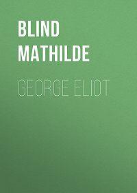 Mathilde Blind -George Eliot