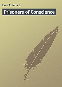 Amelia Barr -Prisoners of Conscience
