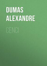 Alexandre Dumas -Cenci