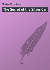 Wyndham Martyn -The Secret of the Silver Car