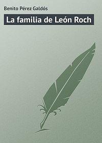Benito Pérez - La familia de León Roch