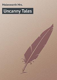 Mrs. Molesworth -Uncanny Tales