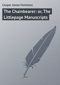 James Cooper -The Chainbearer: or, The Littlepage Manuscripts