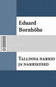 Eduard Bornhöhe -Tallinna narrid ja narrikesed