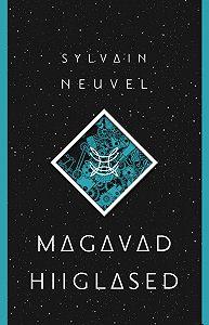 Sylvain Neuvel -Magavad hiiglased. Themise failide esimene raamat