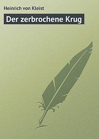 Heinrich von -Der zerbrochene Krug