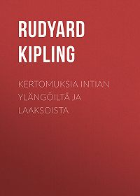 Rudyard Kipling -Kertomuksia Intian ylängöiltä ja laaksoista