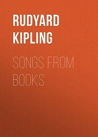 Rudyard Kipling -Songs from Books